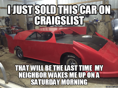 Just Sold This Car On Craigslist Race That Will Be The Last Time My
