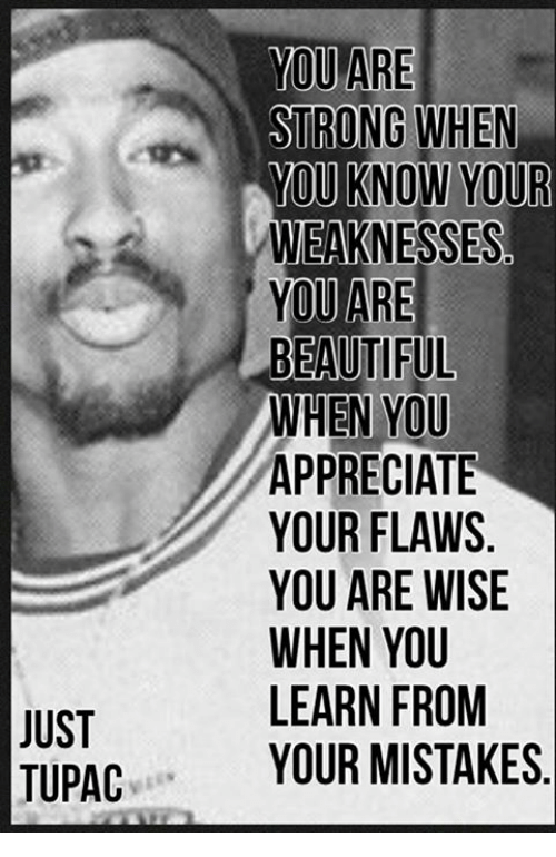 https://pics.me.me/just-tupac-you-are-strong-when-you-know-your-weaknesses-19564838.png