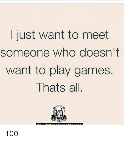 I just want to meet someone