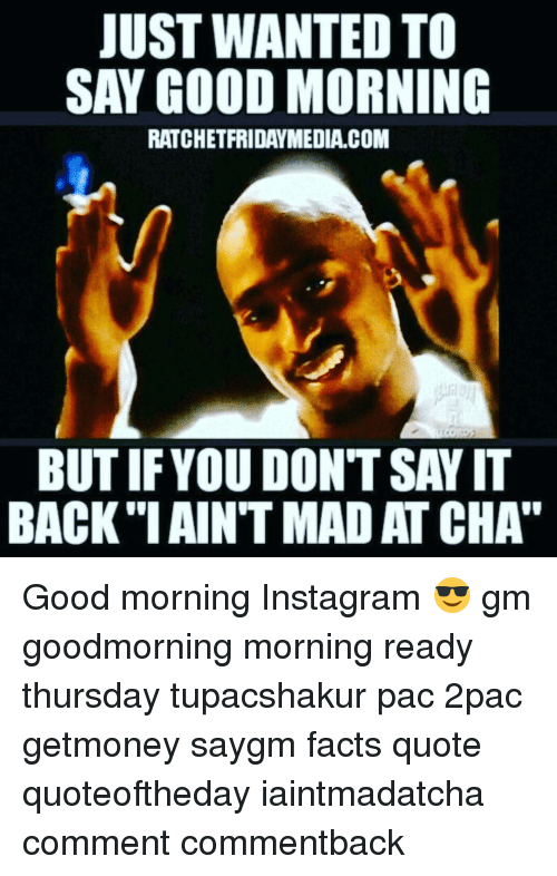 when someone says good morning what do you say back