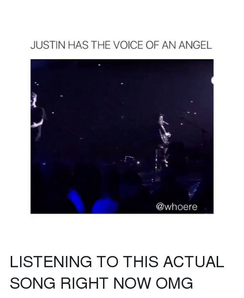 Omg, The Voice, and Angel: JUSTIN HAS THE VOICE OF AN ANGEL  @whoere LISTENING TO THIS ACTUAL SONG RIGHT NOW OMG