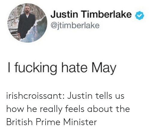 Justin TImberlake, Target, and Tumblr: Justin Timberlake  @jtimberlake  I fucking hate May irishcroissant: Justin tells us how he really feels about the British Prime Minister