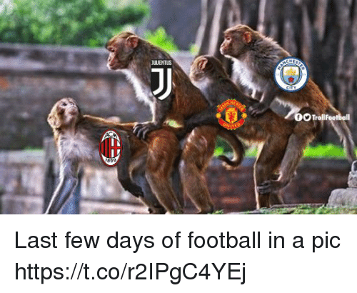 Football, Memes, and Troll: JUUENTUS  Troll Last few days of football in a pic https://t.co/r2IPgC4YEj