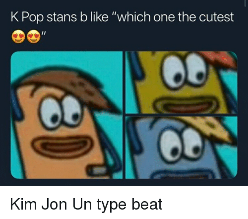K Pop Stans B Like Which One The Cutest Pop Meme On Me Me