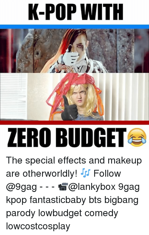 9gag, Makeup, and Memes: K-POP WITH  ZERO BUDGET The special effects and makeup are otherworldly! 🎶 Follow @9gag - - - 📹@lankybox 9gag kpop fantasticbaby bts bigbang parody lowbudget comedy lowcostcosplay
