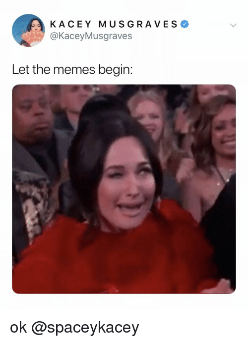 Memes, Relatable, and Kacey Musgraves: KACEY MUSGRAVES  @KaceyMusgraves  Let the memes begin: ok @spaceykacey