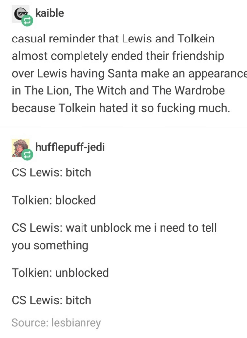Kaible Casual Reminder That Lewis and Tolkein Almost Completely