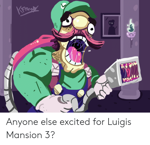 Kainyay Anyone Else Excited For Luigis Mansion 3 Luigis