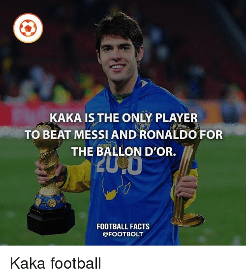 kaka is the only player to beat messi and ronaldo 20620840 ✅ 25 best memes about messi messi memes