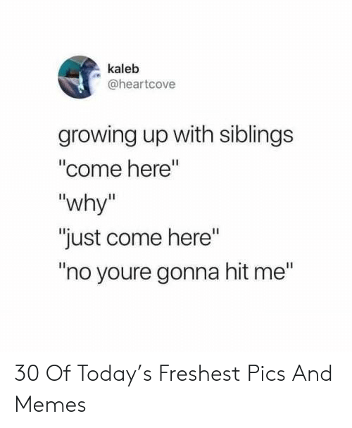 Kaleb Growing Up With Siblings Come Here Why Just Come Here No Youre