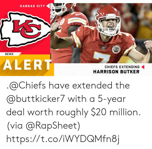 Memes, News, and Chiefs: KANSAS CITY  NEWS  ALERT  CHIEFS EXTENDING  HARRISON BUTKER .@Chiefs have extended the @buttkicker7 with a 5-year deal worth roughly $20 million. (via @RapSheet) https://t.co/iWYDQMfn8j