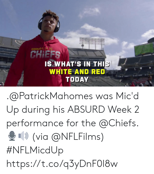 Memes, Chiefs, and Today: KANSASI 15  CHIEFS  IS WHAT'S IN THIS  WHITE AND RED  TODAY .@PatrickMahomes was Mic'd Up during his ABSURD Week 2 performance for the @Chiefs.🎙🔊   (via @NFLFilms) #NFLMicdUp https://t.co/q3yDnF0l8w