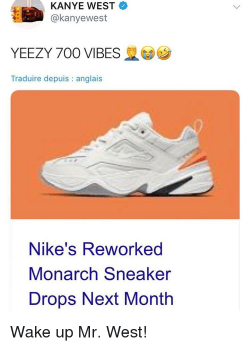 girasol Asesinar S t  KANYE WEST YEEZY 700 VIBES Traduire Depuis Anglais Nike's Reworked Monarch  Sneaker Drops Next Month | Blackpeopletwitter Meme on ME.ME