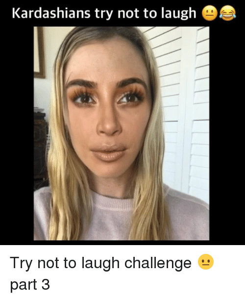 Kardashians, Memes, and 🤖: Kardashians try not to laugh e Try not to laugh challenge 😐 part 3