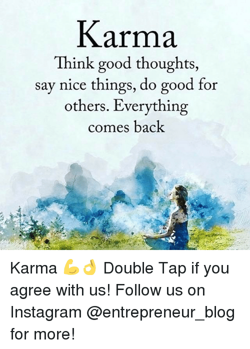 Instagram Memes And Blog Karma Think Good Thoughts Say Nice Things