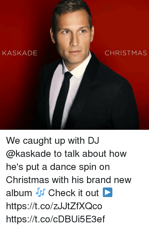 Kaskade Christmas.Kaskade Christmas We Caught Up With Dj To Talk About How