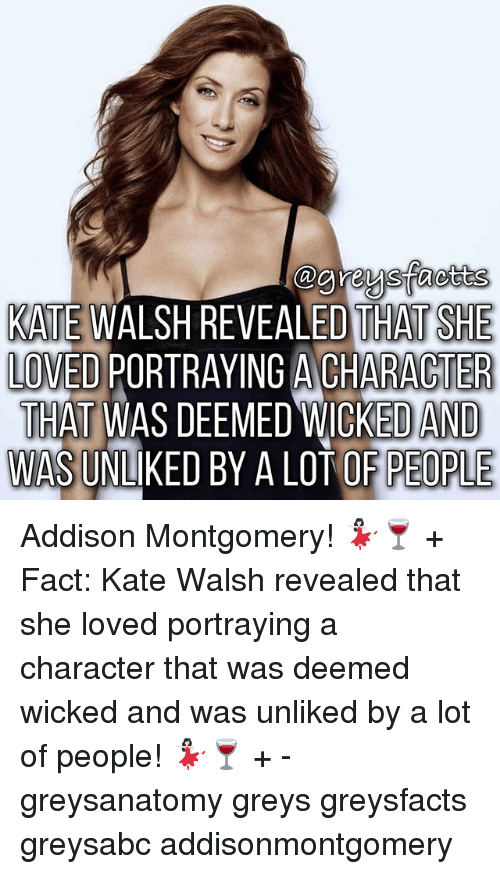 Memes, Wicked, and 🤖: KATE WALSH REVEALED THAT SHE  KAITE WALSH REVEALED THAT SHE  LOVED PORTRAYING A CHARACTER  THAT WAS DEEMED WICKED AND  AS UNLIKED BY A LOT OF PEOPLE Addison Montgomery! 💃🏻🍷 + Fact: Kate Walsh revealed that she loved portraying a character that was deemed wicked and was unliked by a lot of people! 💃🏻🍷 + - greysanatomy greys greysfacts greysabc addisonmontgomery