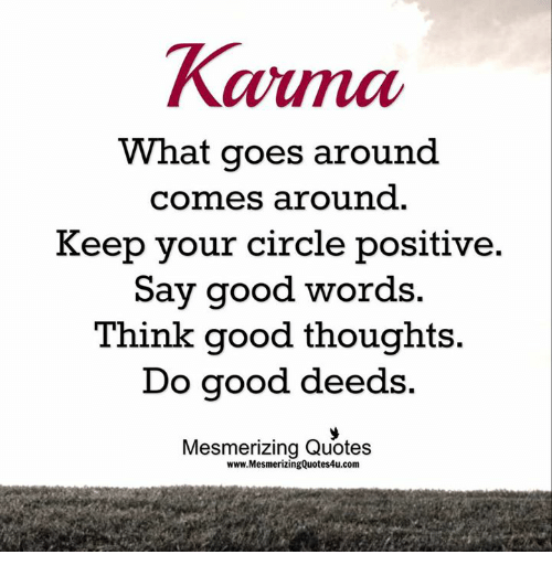 Kauma What Goes Around Comes Around Keep Your Circle Positive Say