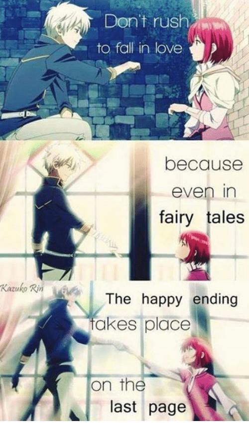 Fall, Love, and Memes: Kazuko Rim  Don't rush  to fall in love  because  even in  fairy tales  The happy ending  akes place  On the  last page