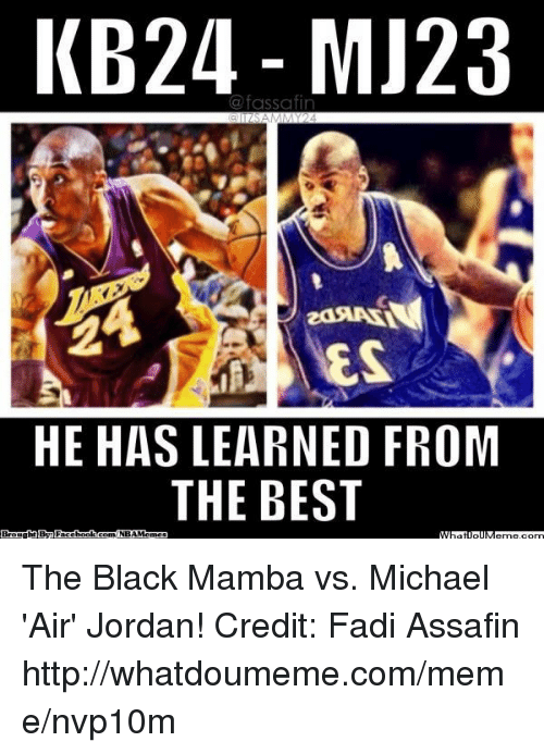 a6fb99dc978 KB24 MJ23 a Fassafin HE HAS LEARNED FROM THE BEST Brought ...