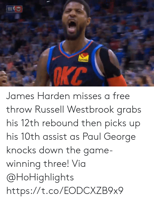 James Harden, Memes, and Russell Westbrook: KC James Harden misses a free throw Russell Westbrook grabs his 12th rebound then picks up his 10th assist as Paul George knocks down the game-winning three!   Via @HoHighlights https://t.co/EODCXZB9x9