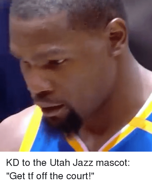 "Basketball, Golden State Warriors, and Sports: KD to the Utah Jazz mascot: ""Get tf off the court!"""