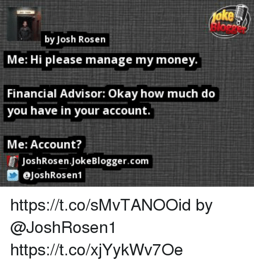 ke by josh rosen me hi please manage my money financial advisor okay