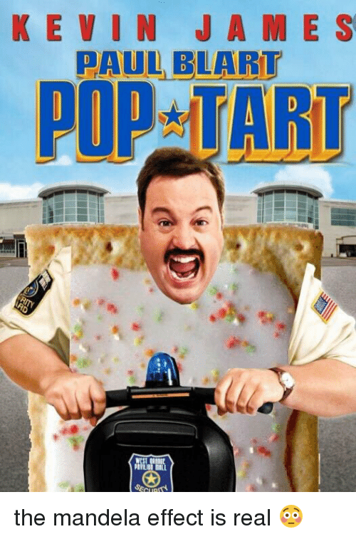 Ke Vin J A M E S Paul Blart Pop Tart The Mandela Effect Is Real