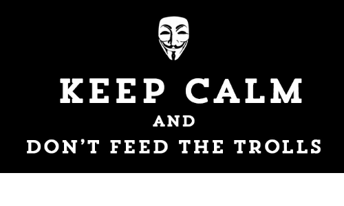 keep-calm-and-dont-feed-the-trolls-5072365.png