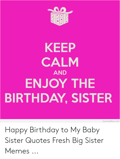 Enjoyable Keep Calm And Enjoy The Birthday Sister Quotesblognet Happy Personalised Birthday Cards Rectzonderlifede