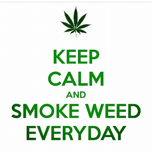 Smoking Weed And Dank Memes KEEP CALM AND SMOKE WEED EVERYDAY