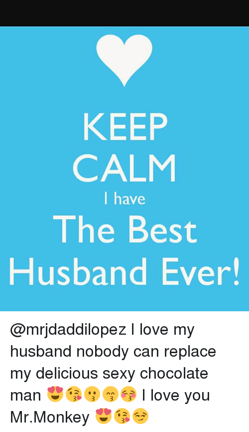 Keep Calm Have The Best Husband Ever I Love My Husband Nobody Can