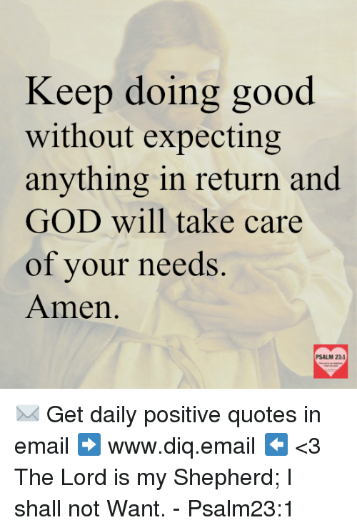 Keep Doing Good Without Expecting Anything In Return And God Will