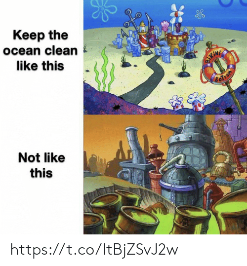 Memes, Ocean, and 🤖: Keep the  ocean clean  like this  Not like  this https://t.co/ltBjZSvJ2w