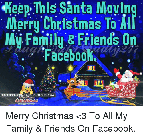 Keep This Santa Moying Merry Christmas to All My Family & Friends on ...