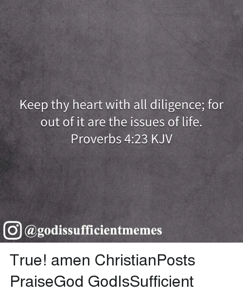 Keep Thy Heart With All Diligence for Out of It Are the Issues of