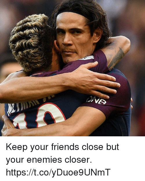 Friends, Soccer, and Enemies: Keep your friends close but your enemies closer. https://t.co/yDuoe9UNmT