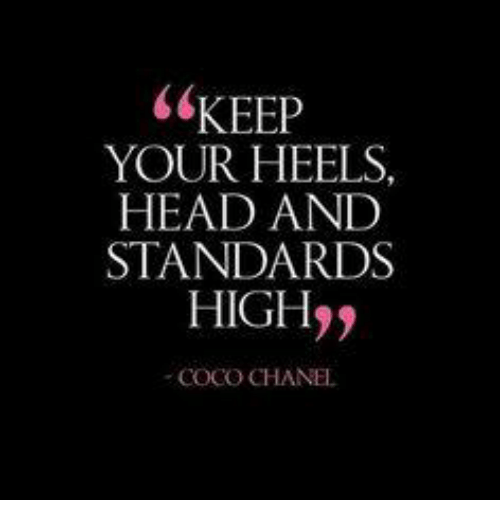 keep your heels head and standards high coco chanel 6340519 keep your heels head and standards high coco chanel coco meme on me me