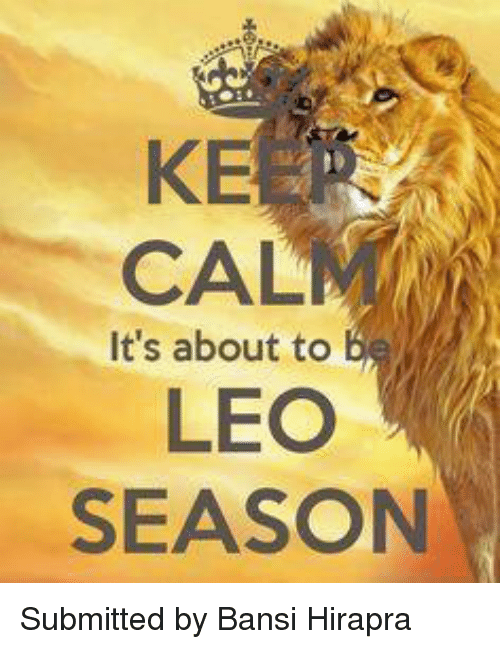 Leo, Alm, and Season: KEER  KE  ALM  LEO  SEASON  It's about to Submitted by Bansi Hirapra
