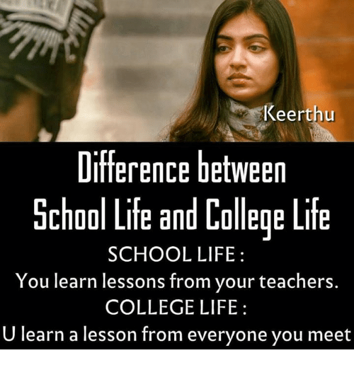 a comparison between college life and high school life Academically, the step up from high school to college isn't as steep as  difficulty,  but others get swept up in the social whirl of college life.