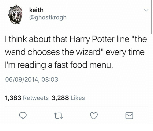 Fast Food And Harry Potter Keith Ghostkrogh I Think About That