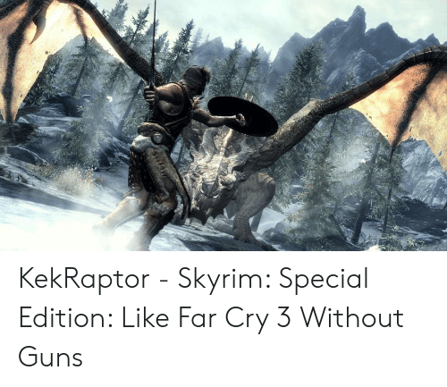 KekRaptor - Skyrim Special Edition Like Far Cry 3 Without