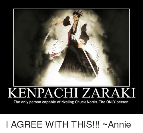 Kenpachi Zaraki The Only Person Capable Of Rivaling Chuck Norris The