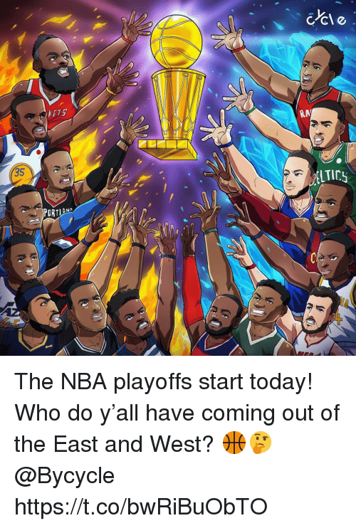 Nba, Nba Playoffs, and Today: KETS  RA  35  TICs  DRT The NBA playoffs start today! Who do y'all have coming out of the East and West? 🏀🤔 @Bycycle https://t.co/bwRiBuObTO
