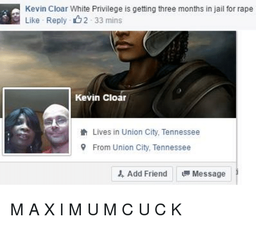 Kevin Cloar White Privilege Is Getting Three Months in Jail