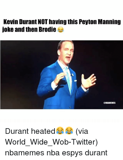 Basketball, Kevin Durant, and Nba: Kevin Durant NOT having this Peyton Manning  joke and then Brodie  ONBAMEMES Durant heated😂😂 (via World_Wide_Wob-Twitter) nbamemes nba espys durant