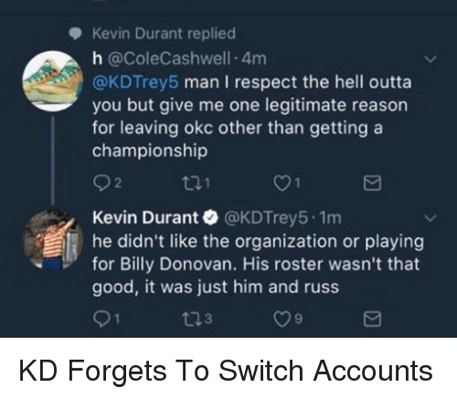 cf5d2b467fc Kevin Durant Replied H 4m Man I Respect the Hell Outta You but Give ...