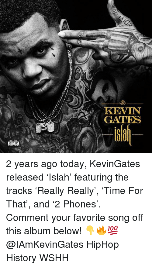 KEVIN GATES G0 ADVISORY 2 Years Ago Today KevinGates Released 'Islah
