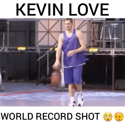 Kevin Love Memes And Record Kevin Love World Record Shot