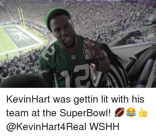 Lit, Memes, and Wshh: KevinHart was gettin lit with his team at the SuperBowl! 🏈😂👍 @KevinHart4Real WSHH